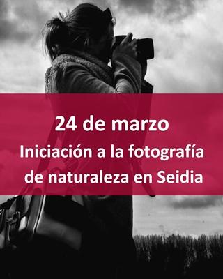 Taller-fotografía-Seidia-Castellón-Fundación-Caixa-Castelló-naturaleza